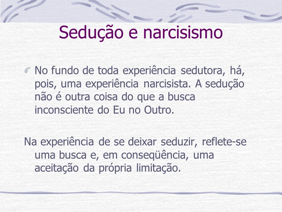 Sedução e narcisismo