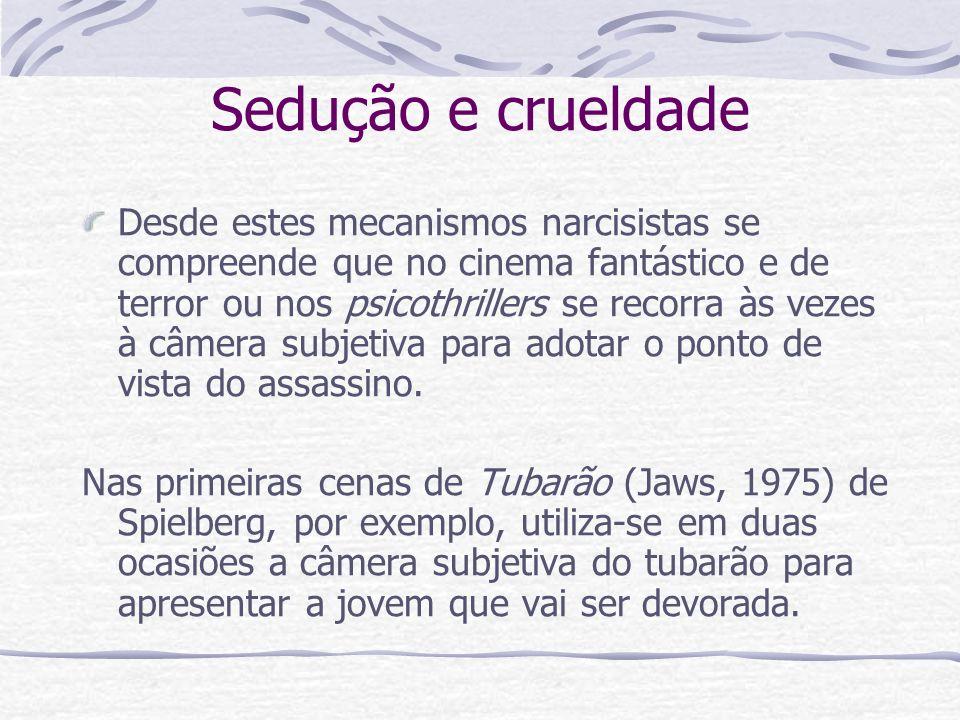 Sedução e crueldade