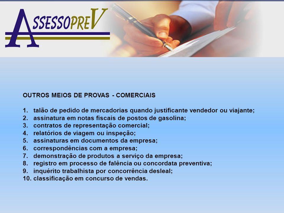 OUTROS MEIOS DE PROVAS - COMERCIAIS
