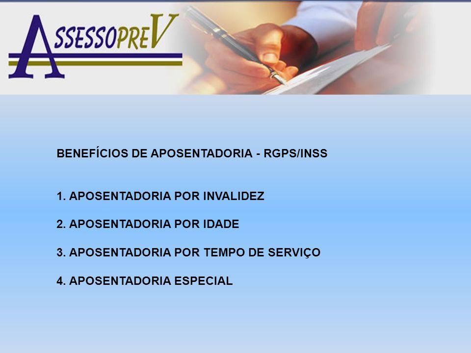 BENEFÍCIOS DE APOSENTADORIA - RGPS/INSS
