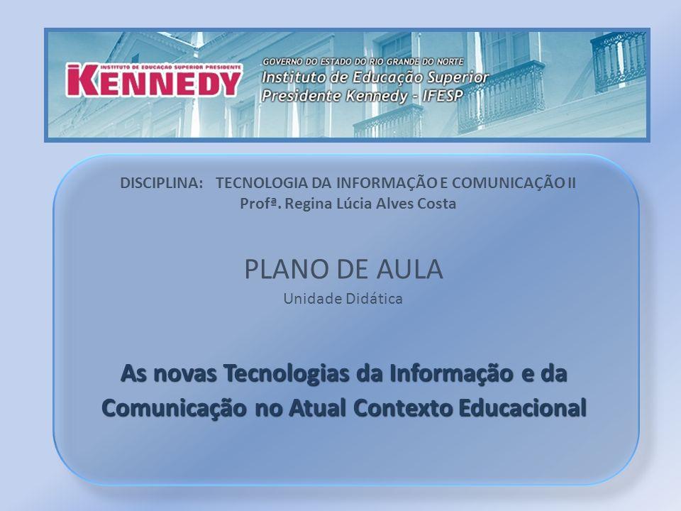 PLANO DE AULA As novas Tecnologias da Informação e da