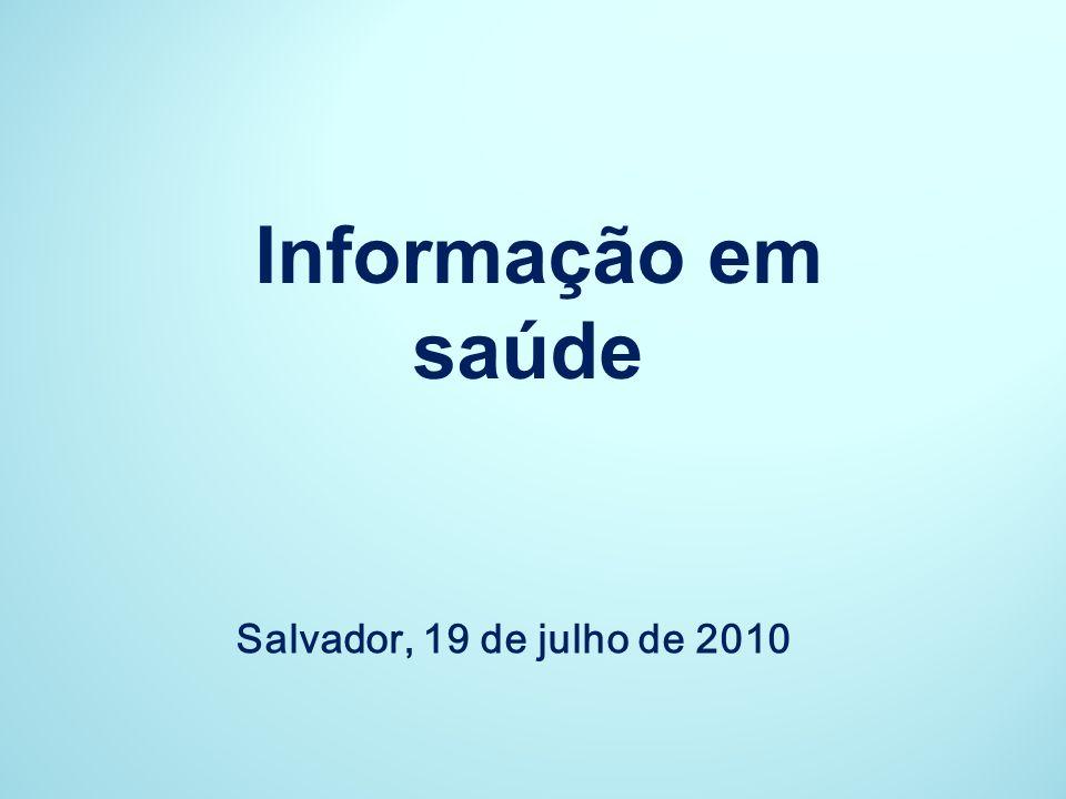 Informação em saúde Salvador, 19 de julho de 2010