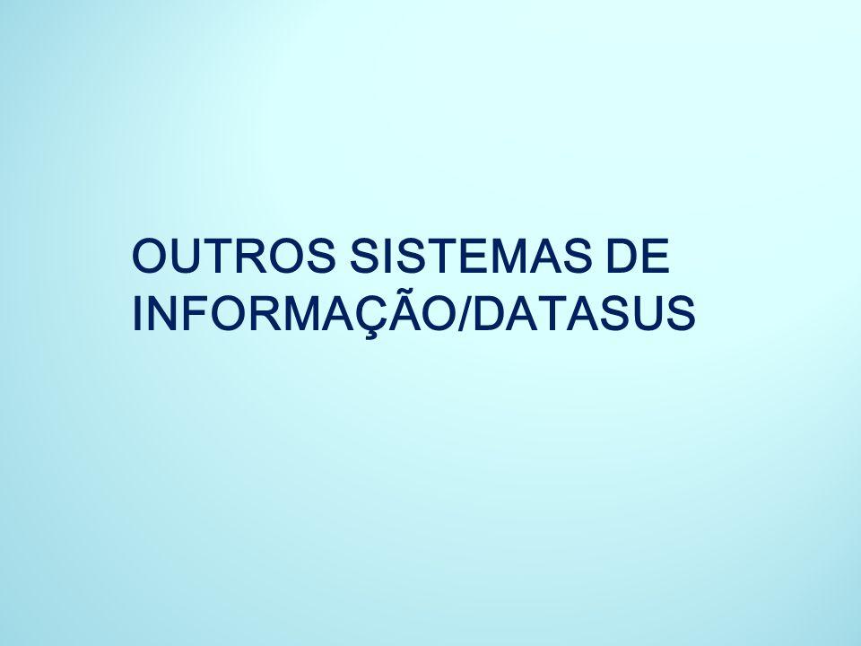 OUTROS SISTEMAS DE INFORMAÇÃO/DATASUS