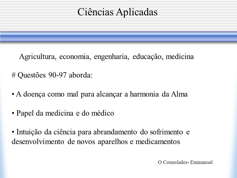 Ciências Aplicadas Agricultura, economia, engenharia, educação, medicina. # Questões 90-97 aborda: