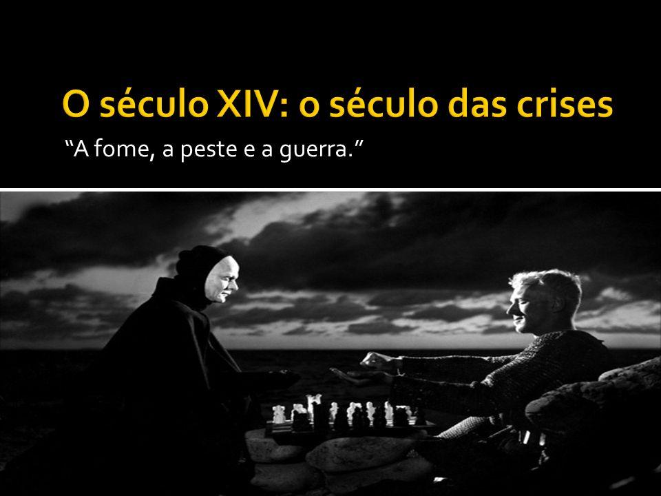 O século XIV: o século das crises
