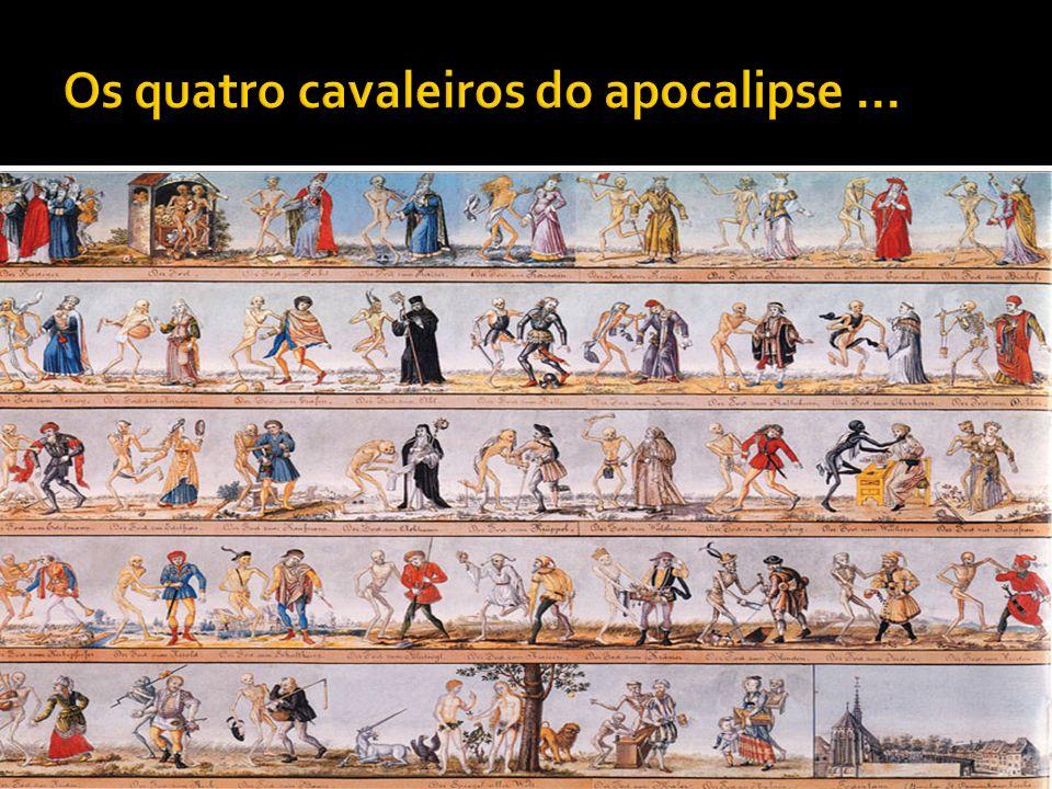 Os quatro cavaleiros do apocalipse ...