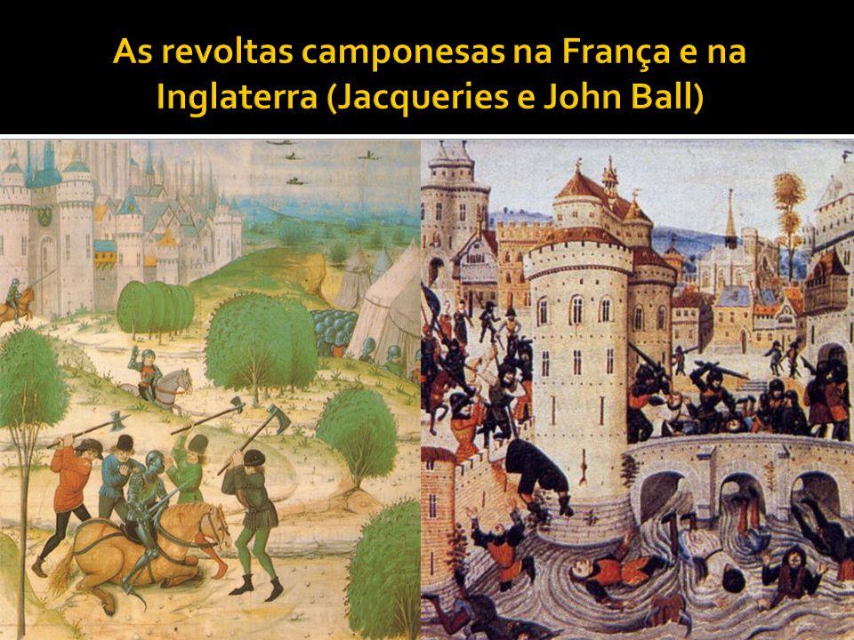 As revoltas camponesas na França e na Inglaterra (Jacqueries e John Ball)