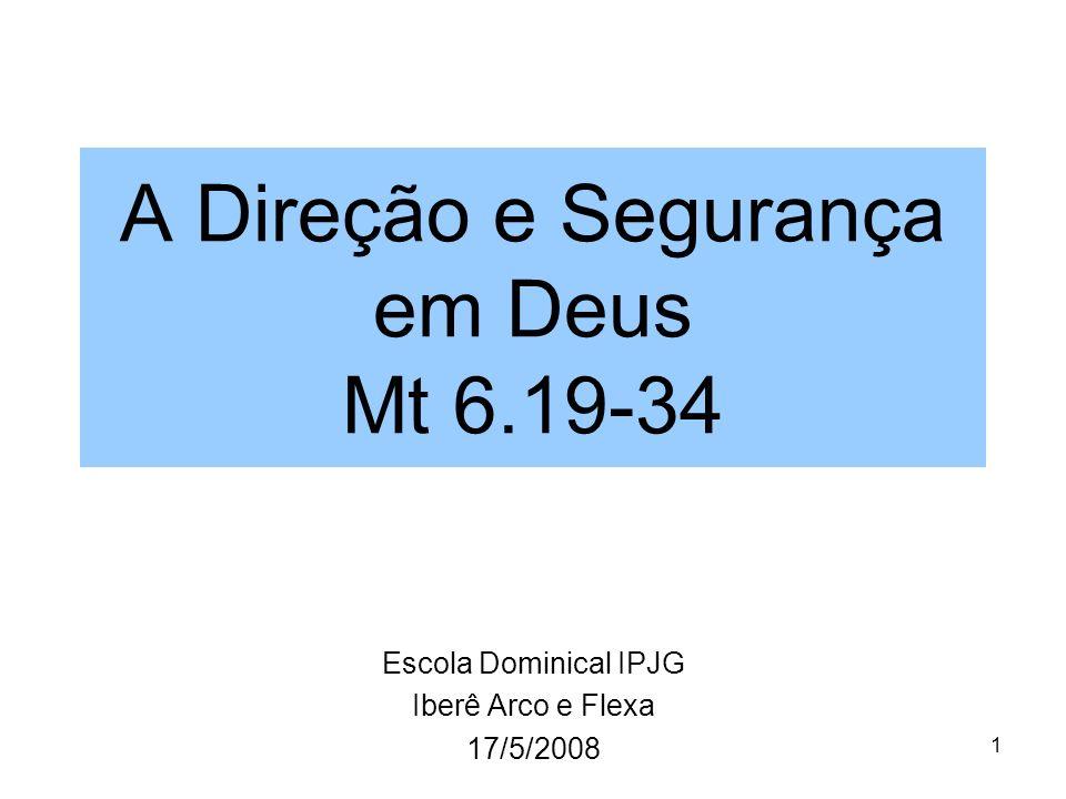 A Direção e Segurança em Deus Mt 6.19-34