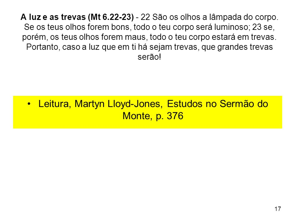 Leitura, Martyn Lloyd-Jones, Estudos no Sermão do Monte, p. 376