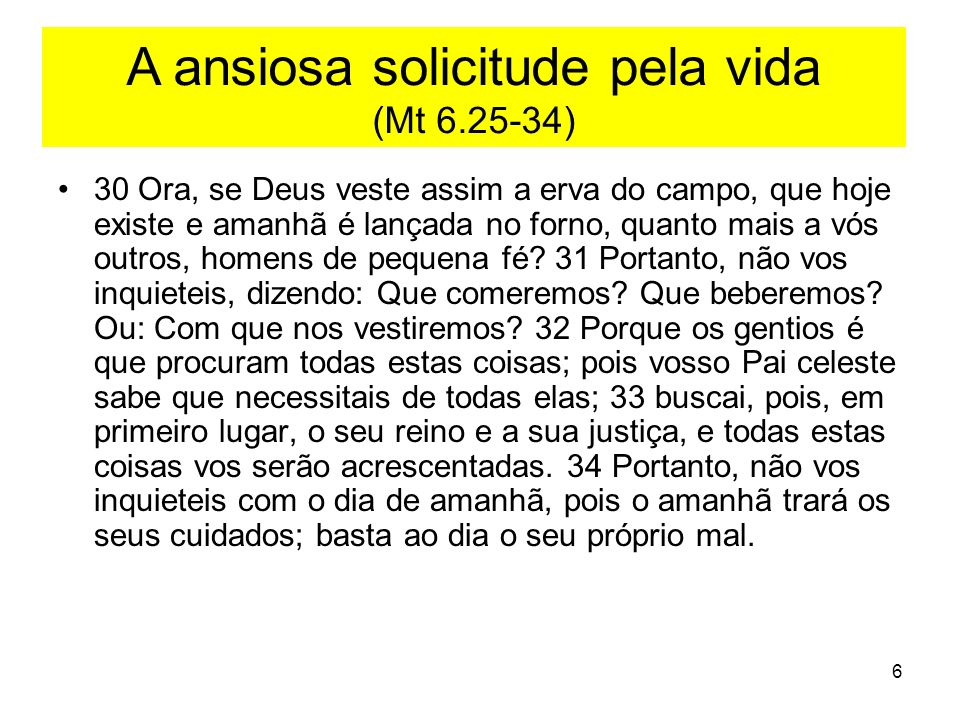 A ansiosa solicitude pela vida (Mt 6.25-34)