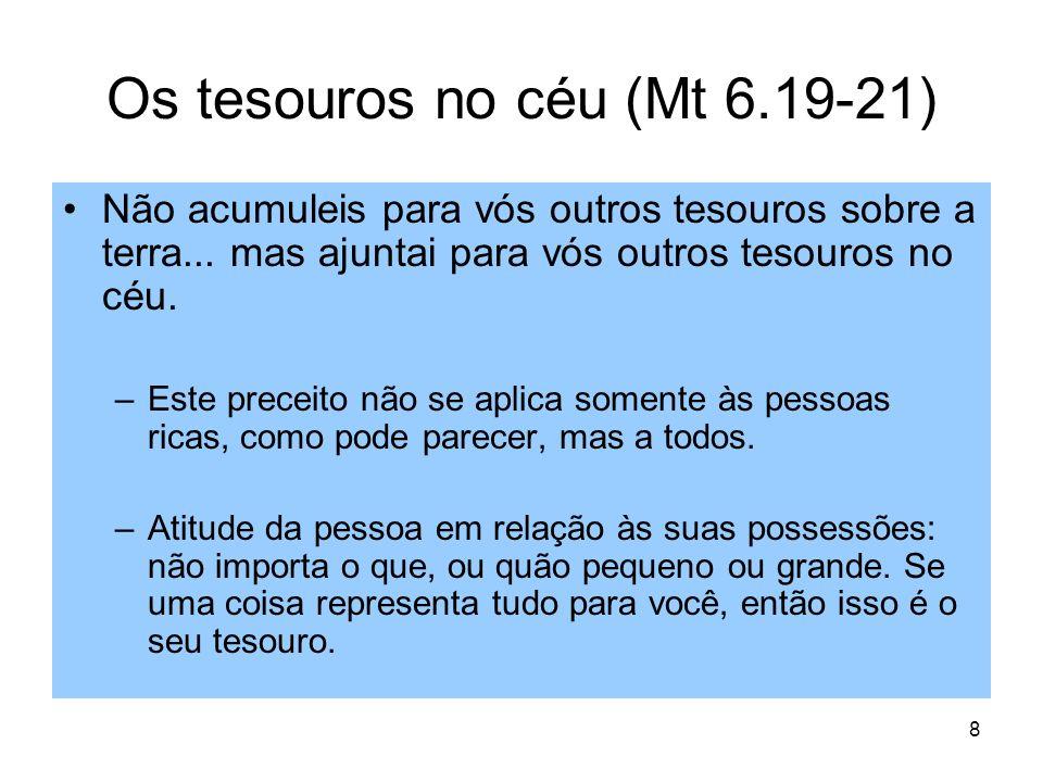 Os tesouros no céu (Mt 6.19-21)