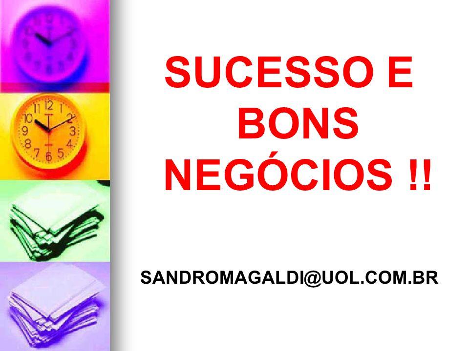 SUCESSO E BONS NEGÓCIOS !!