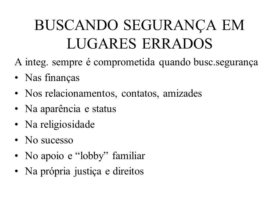 BUSCANDO SEGURANÇA EM LUGARES ERRADOS