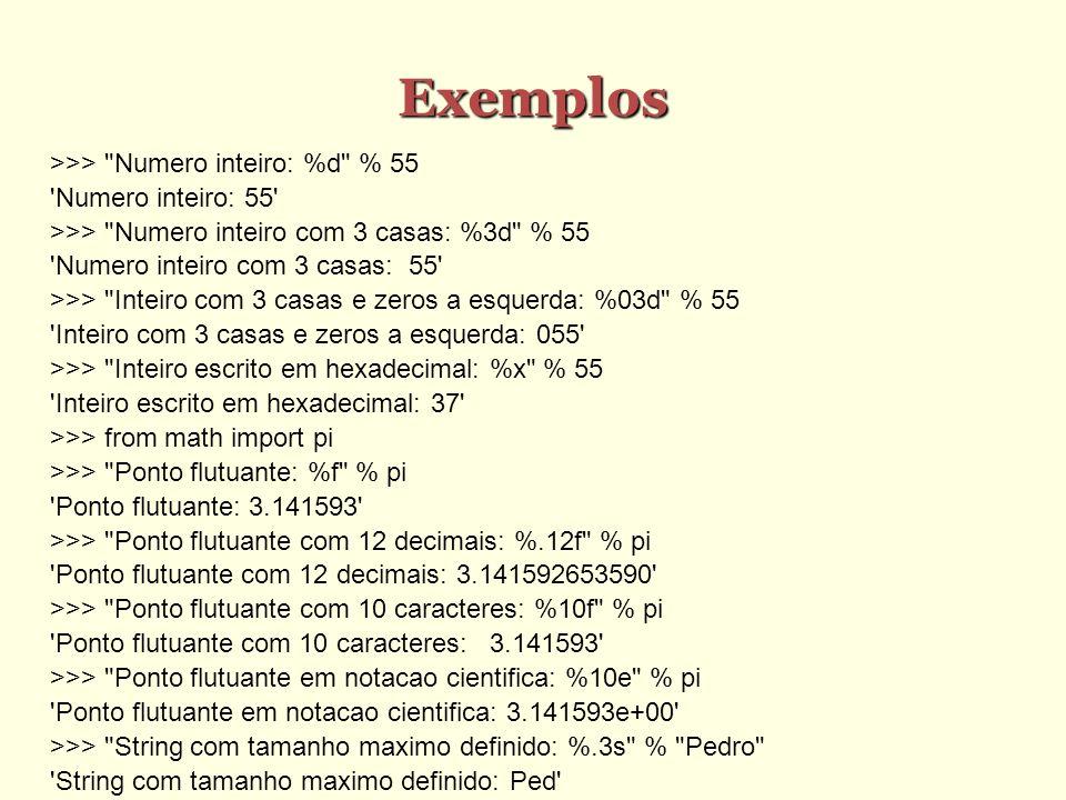 Exemplos >>> Numero inteiro: %d % 55 Numero inteiro: 55