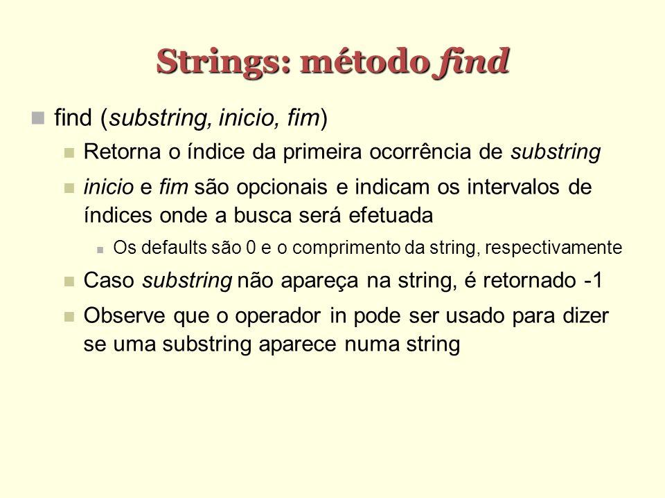 Strings: método find find (substring, inicio, fim)