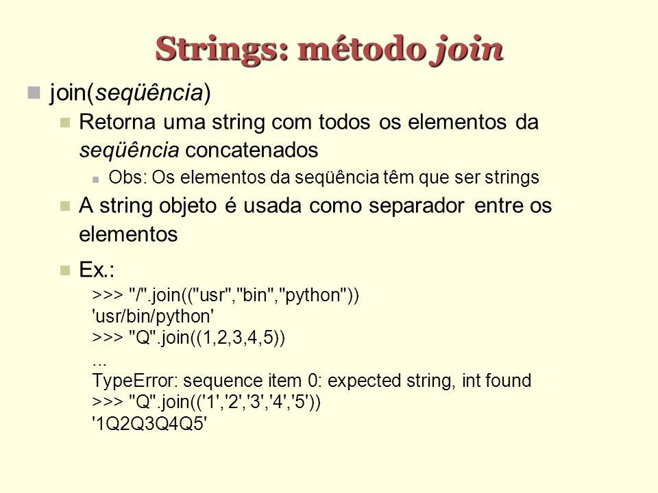 Strings: método join join(seqüência)
