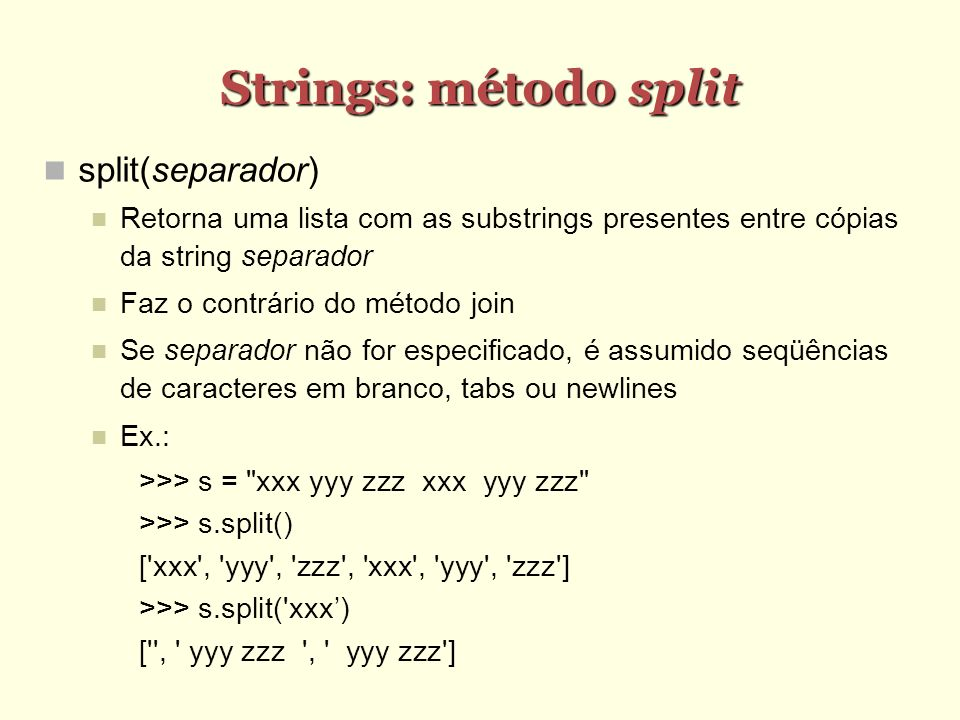 Strings: método split split(separador)