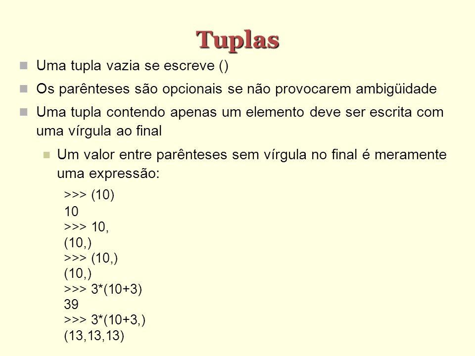 Tuplas Uma tupla vazia se escreve ()