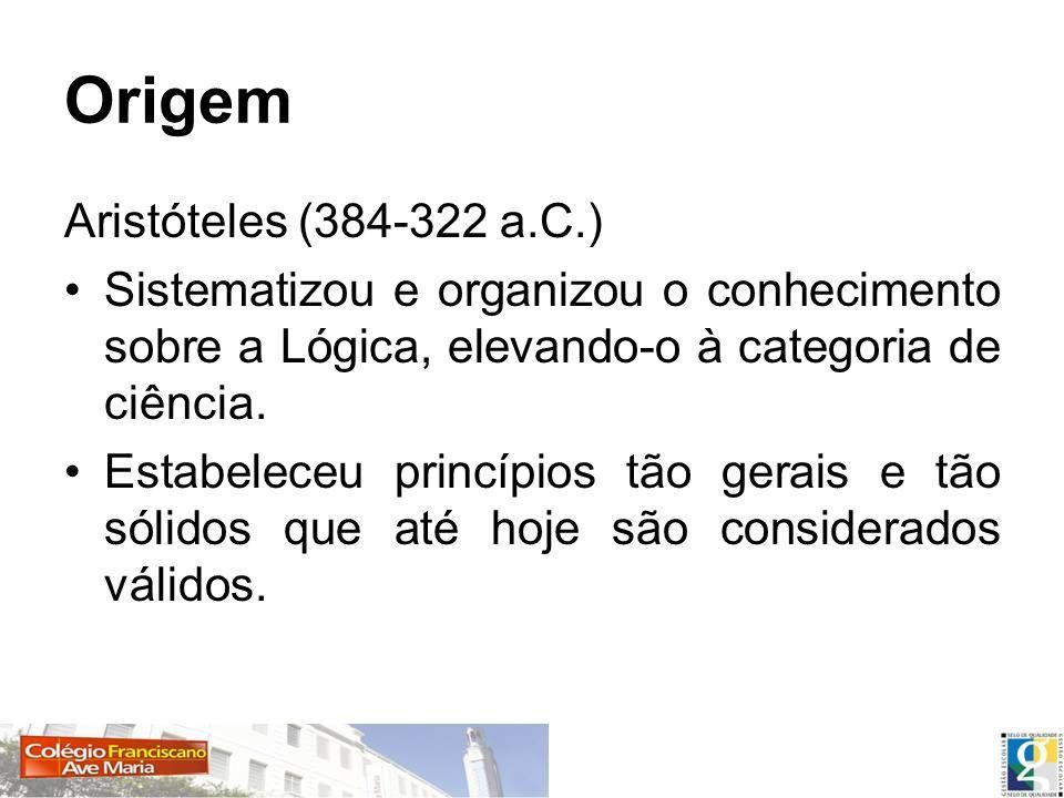 Origem Aristóteles (384-322 a.C.)