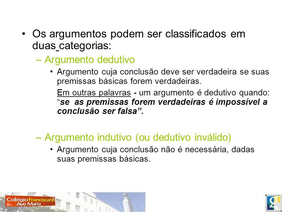 Os argumentos podem ser classificados em duas categorias: