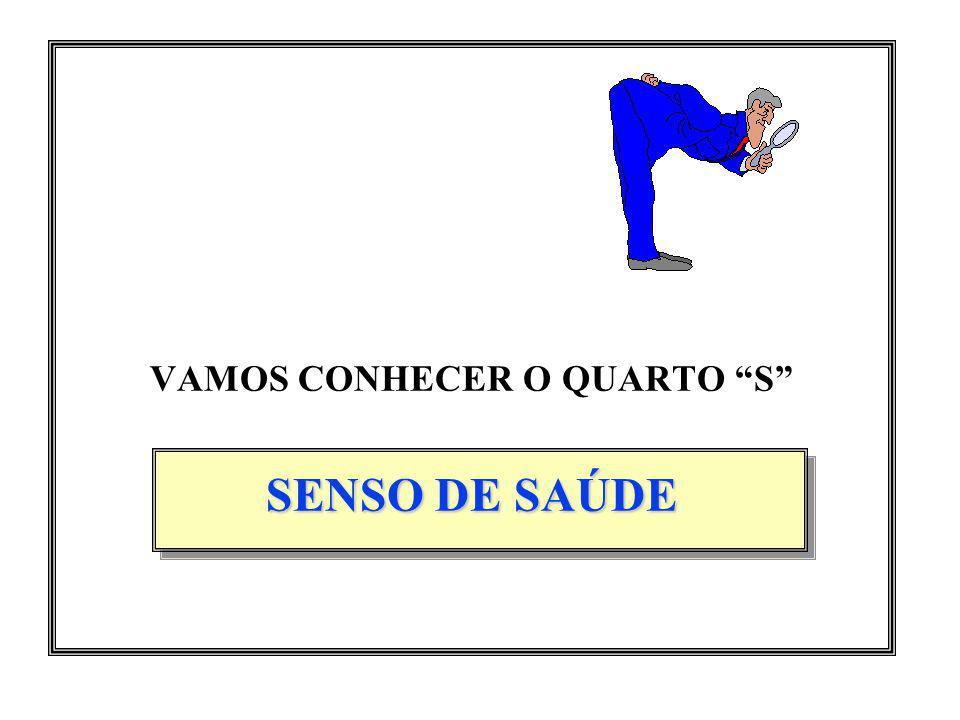 VAMOS CONHECER O QUARTO S SENSO DE SAÚDE