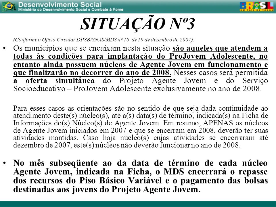 SITUAÇÃO Nº3 (Conforme o Ofício Circular DPSB/SNAS/MDS n° 18 de 19 de dezembro de 2007):