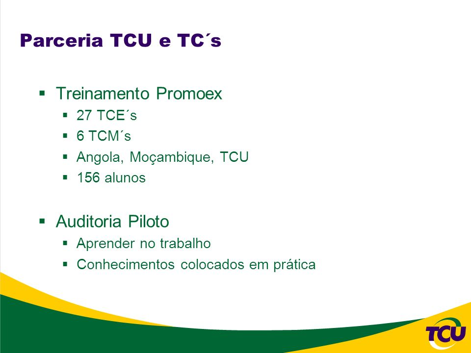 Parceria TCU e TC´s Treinamento Promoex Auditoria Piloto 27 TCE´s
