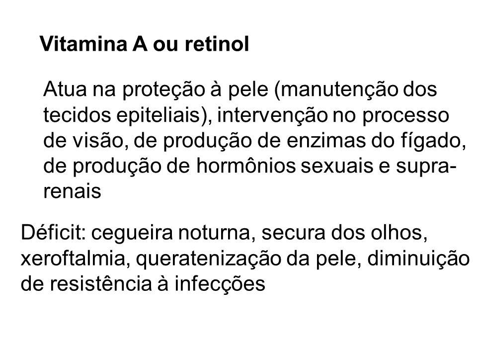 Vitamina A ou retinolAtua na proteção à pele (manutenção dos. tecidos epiteliais), intervenção no processo.