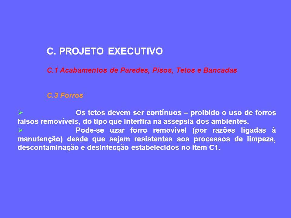 C. PROJETO EXECUTIVO C.1 Acabamentos de Paredes, Pisos, Tetos e Bancadas. C.3 Forros.