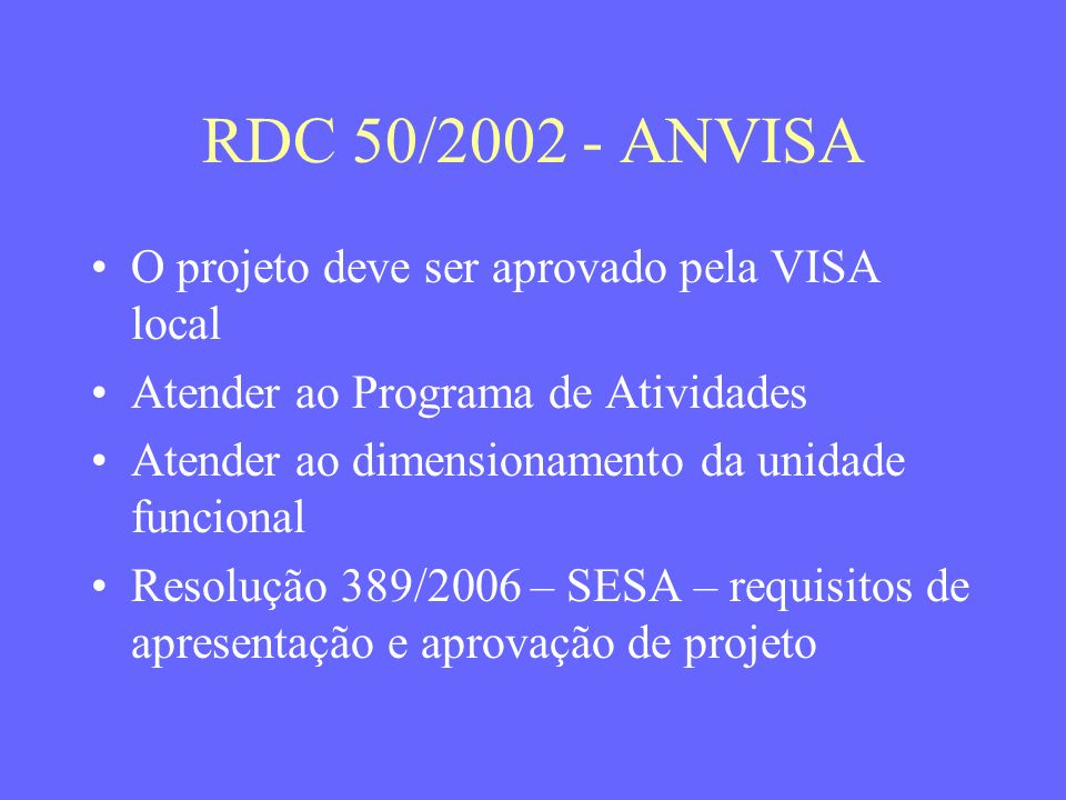RDC 50/2002 - ANVISA O projeto deve ser aprovado pela VISA local