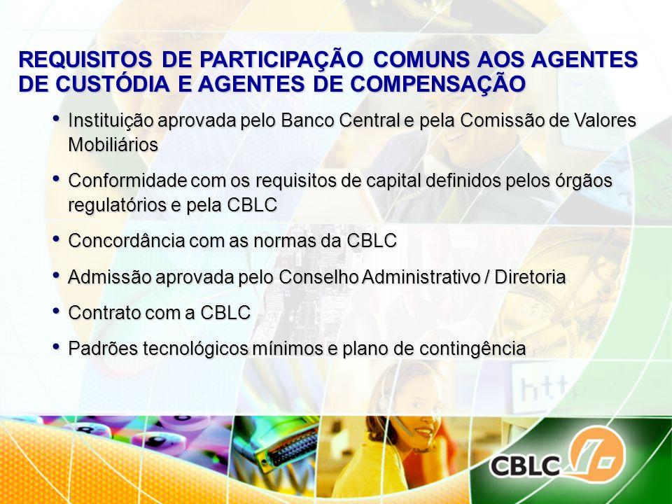 REQUISITOS DE PARTICIPAÇÃO COMUNS AOS AGENTES DE CUSTÓDIA E AGENTES DE COMPENSAÇÃO