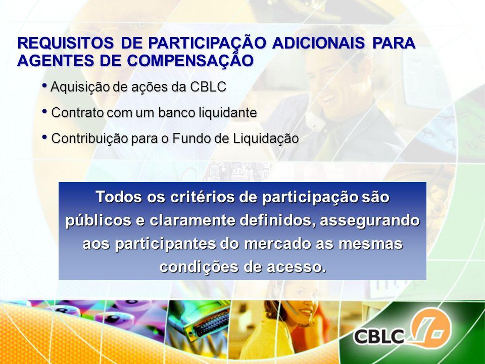 REQUISITOS DE PARTICIPAÇÃO ADICIONAIS PARA AGENTES DE COMPENSAÇÃO