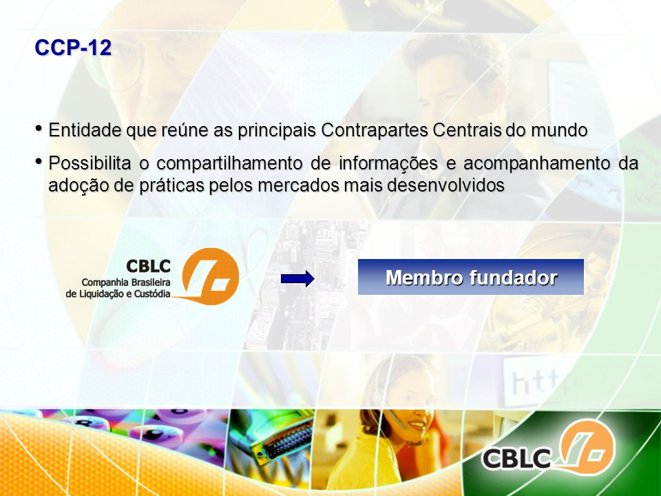 CCP-12Entidade que reúne as principais Contrapartes Centrais do mundo.