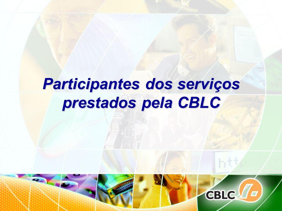 Participantes dos serviços prestados pela CBLC