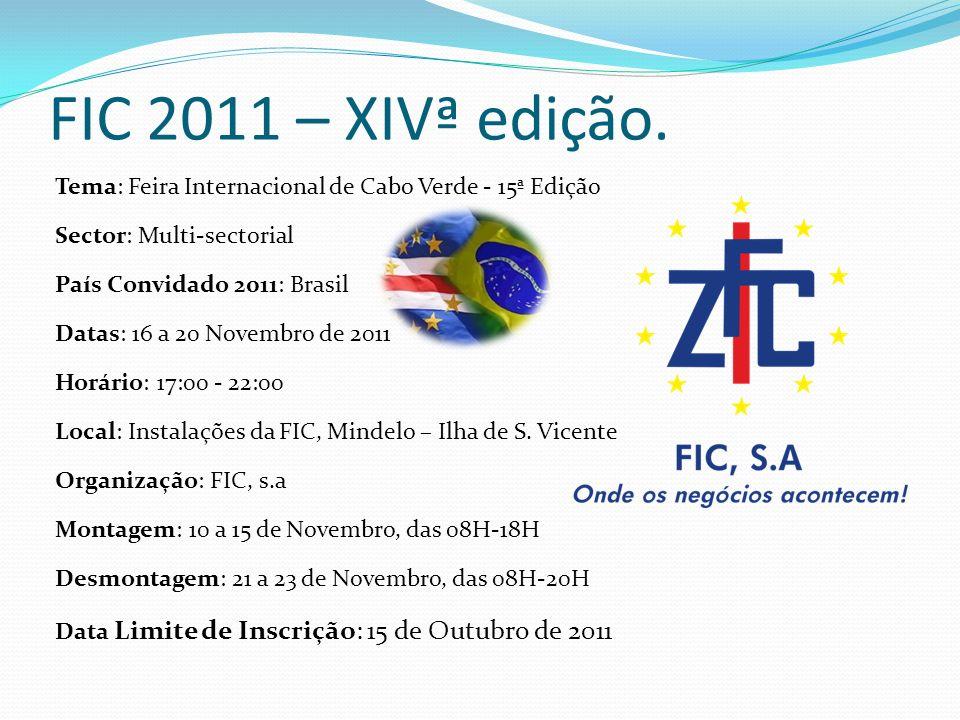 FIC 2011 – XIVª edição. Tema: Feira Internacional de Cabo Verde - 15ª Edição. Sector: Multi-sectorial.