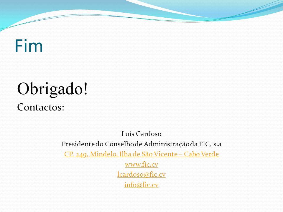 Fim Obrigado! Contactos: Luís Cardoso