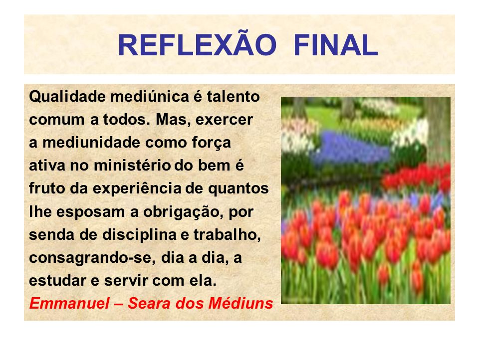 REFLEXÃO FINAL Qualidade mediúnica é talento