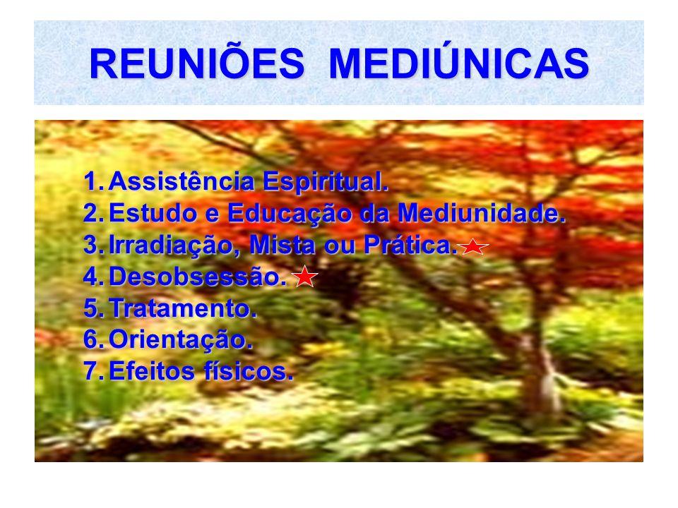REUNIÕES MEDIÚNICAS Assistência Espiritual.