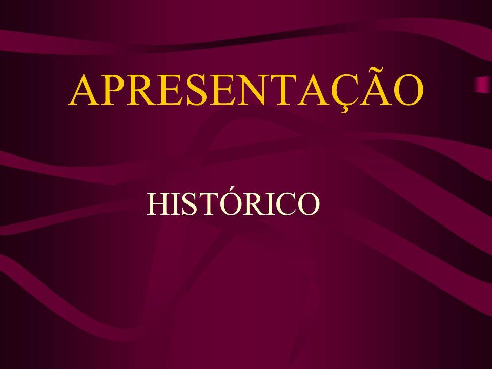 APRESENTAÇÃO HISTÓRICO