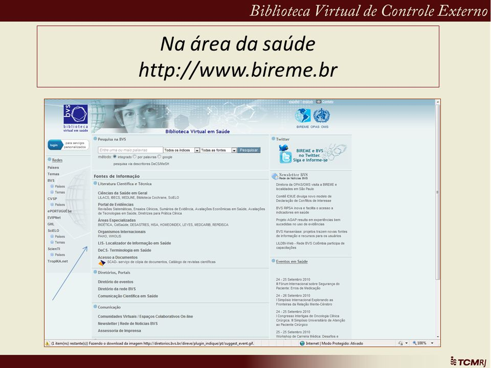 Na área da saúde http://www.bireme.br