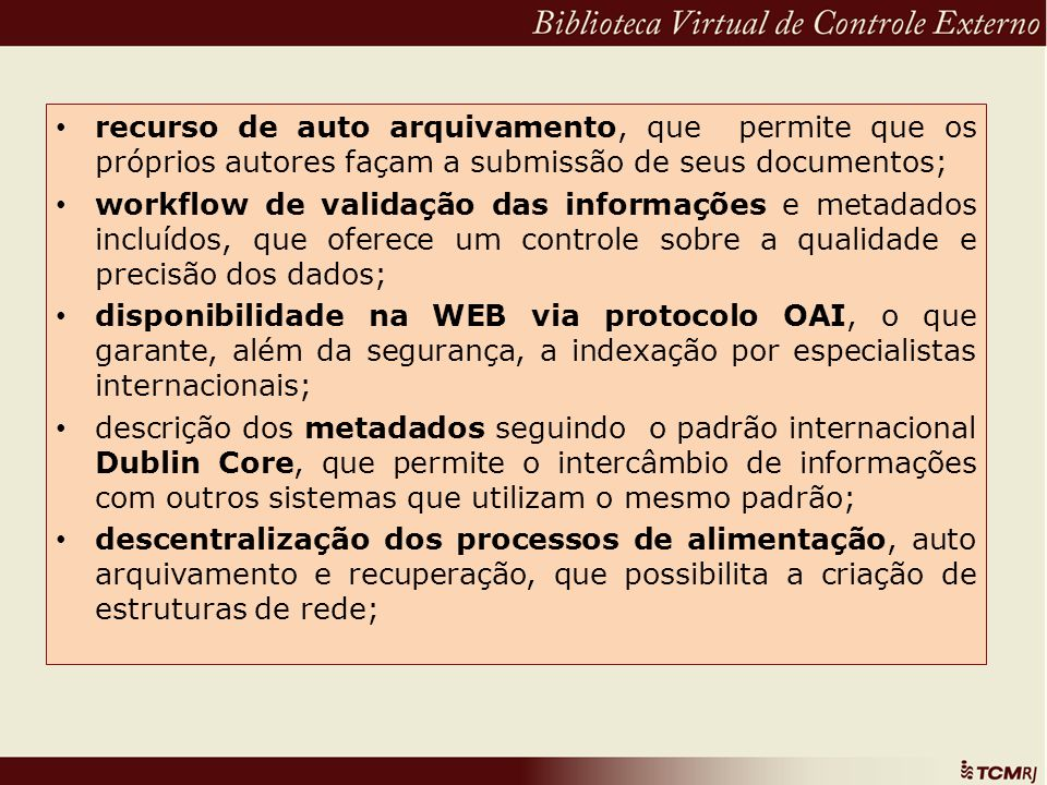 recurso de auto arquivamento, que permite que os próprios autores façam a submissão de seus documentos;