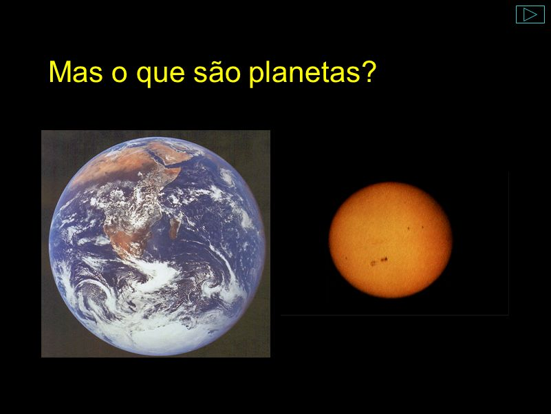 Mas o que são planetas