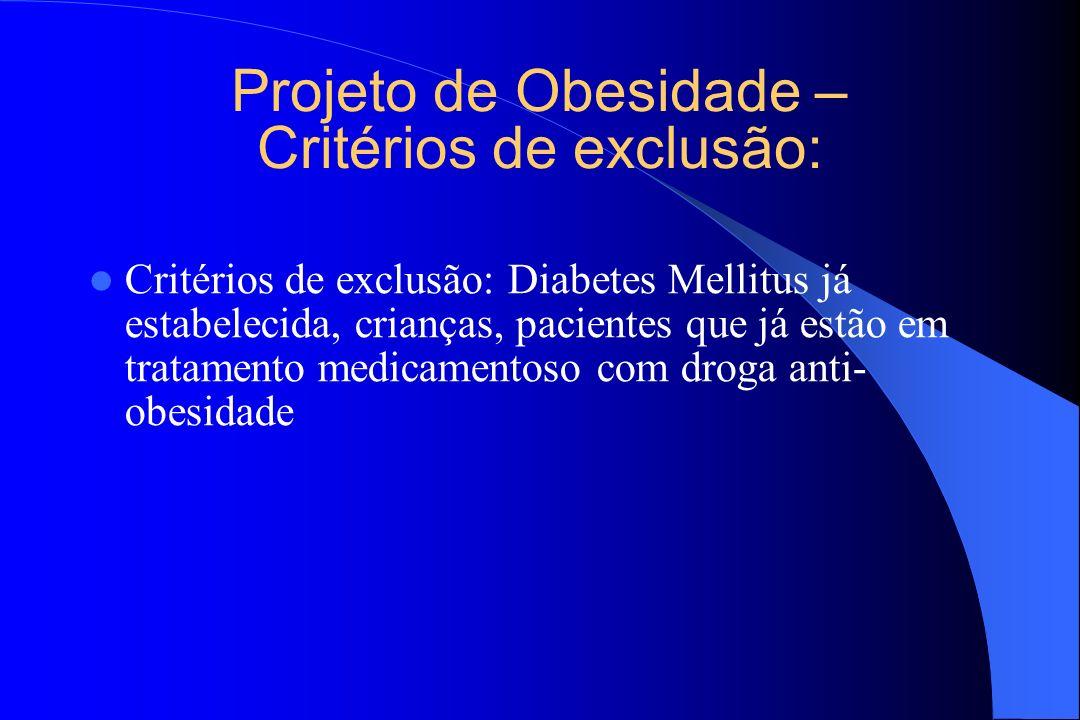 Projeto de Obesidade – Critérios de exclusão: