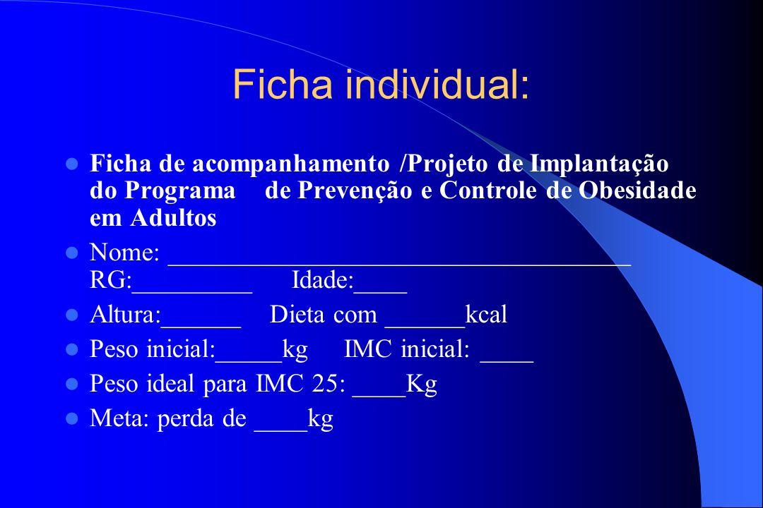 Ficha individual: Ficha de acompanhamento /Projeto de Implantação do Programa de Prevenção e Controle de Obesidade em Adultos.