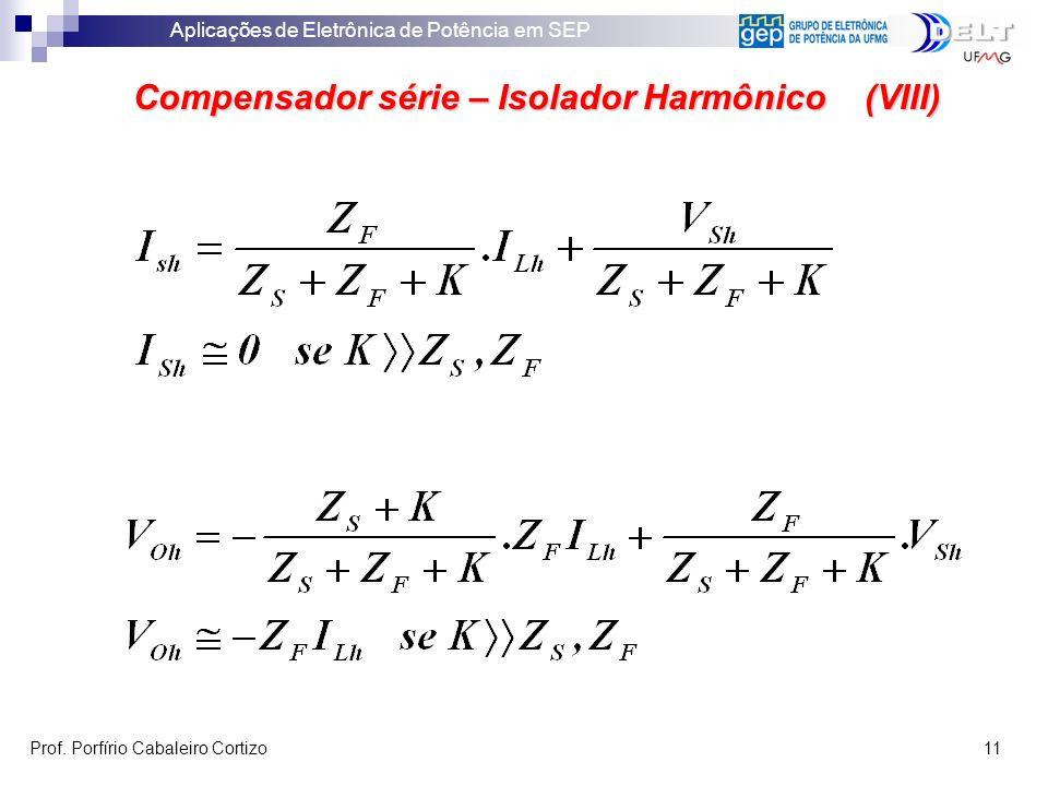 Compensador série – Isolador Harmônico (VIII)