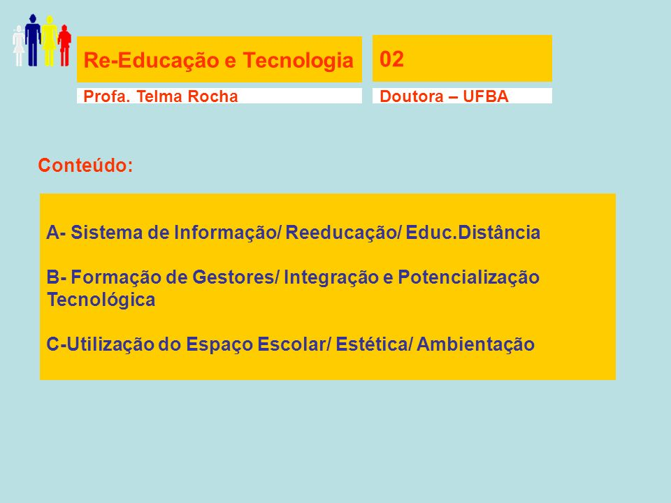 02 Re-Educação e Tecnologia Conteúdo: