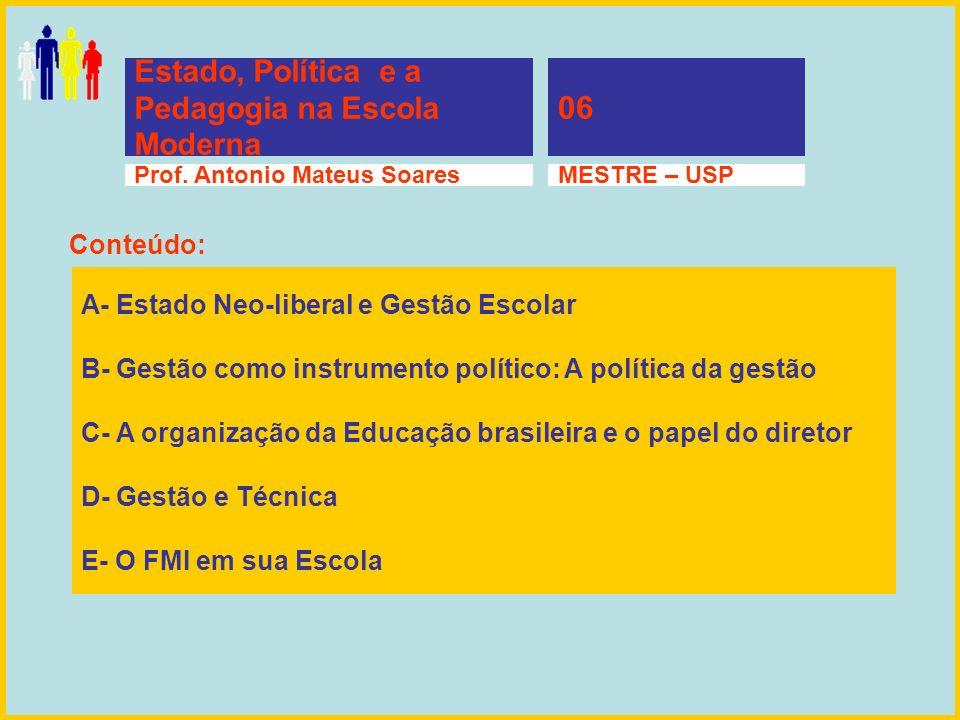 06 Estado, Política e a Pedagogia na Escola Moderna Conteúdo: