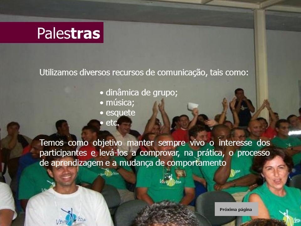 Palestras Utilizamos diversos recursos de comunicação, tais como: