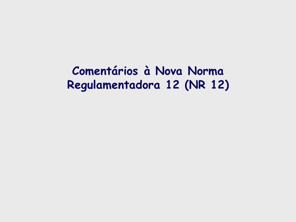 Comentários à Nova Norma Regulamentadora 12 (NR 12)