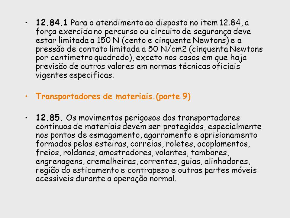 12. 84. 1 Para o atendimento ao disposto no item 12